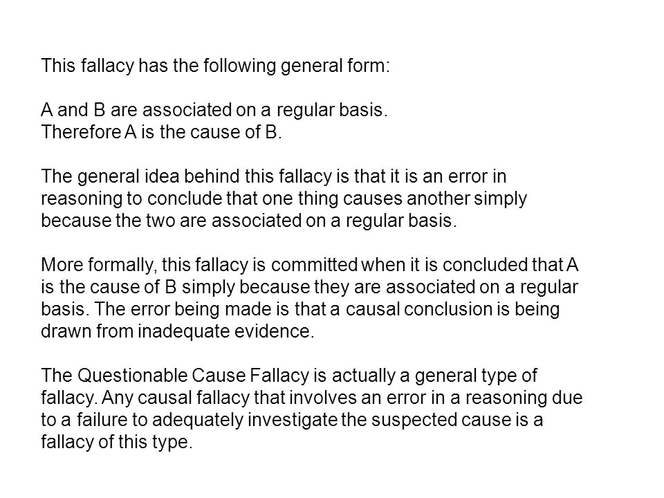 This fallacy has the following general form: