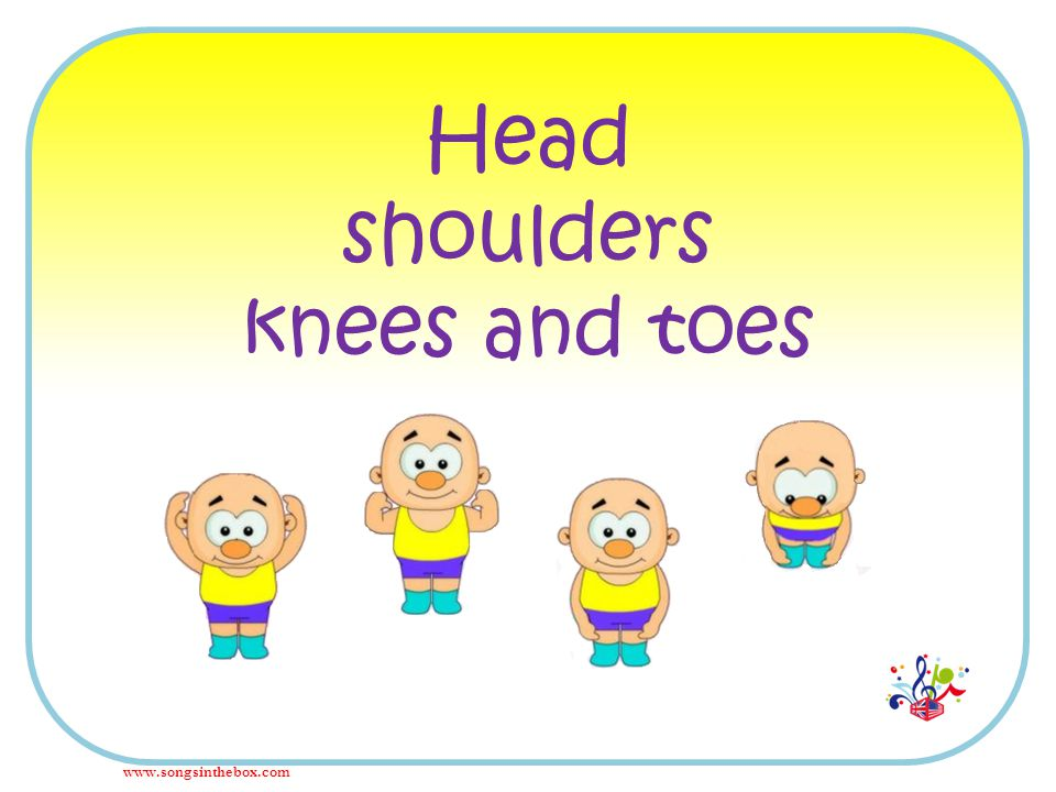 Head shoulders knees and toes www.songsinthebox.com