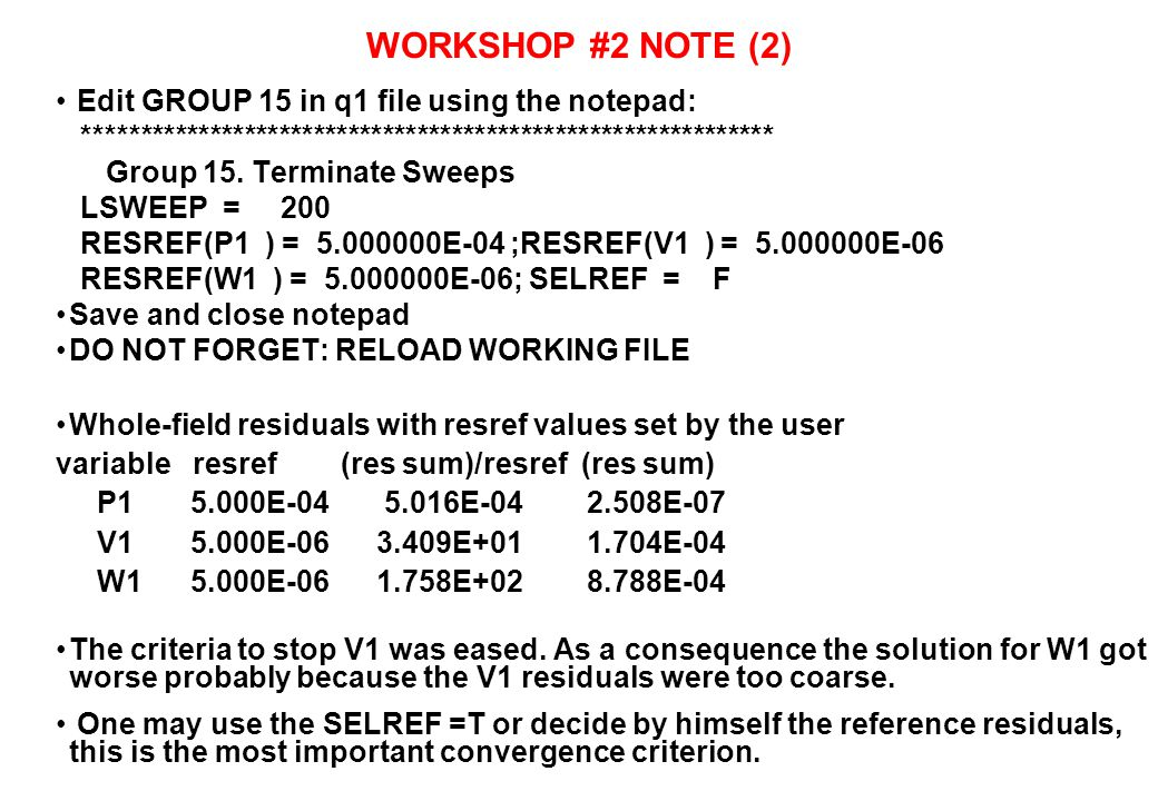WORKSHOP #2 NOTE (2) Edit GROUP 15 in q1 file using the notepad: