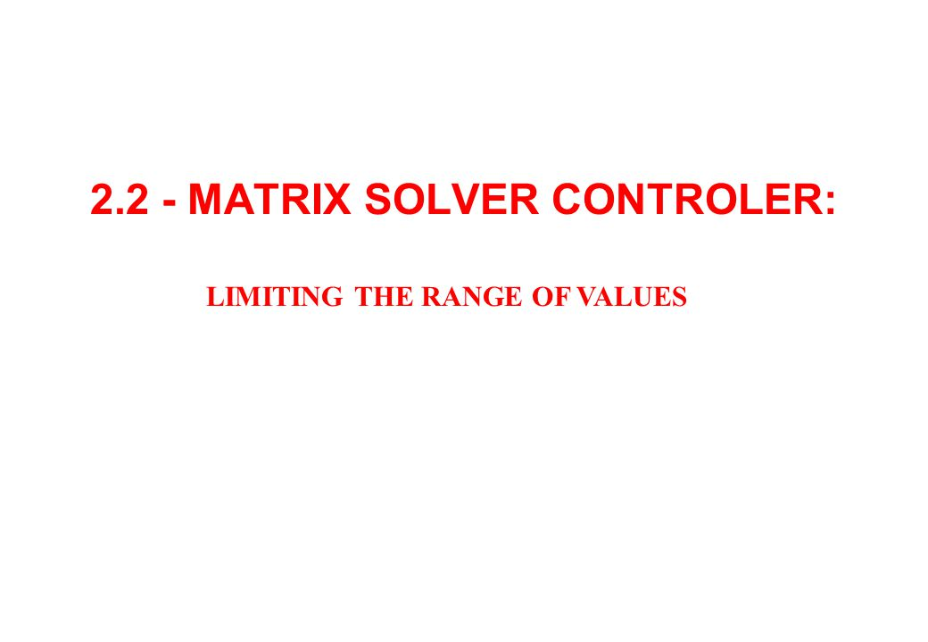 2.2 - MATRIX SOLVER CONTROLER:
