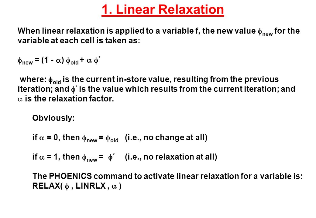 1. Linear Relaxation When linear relaxation is applied to a variable f, the new value fnew for the variable at each cell is taken as: