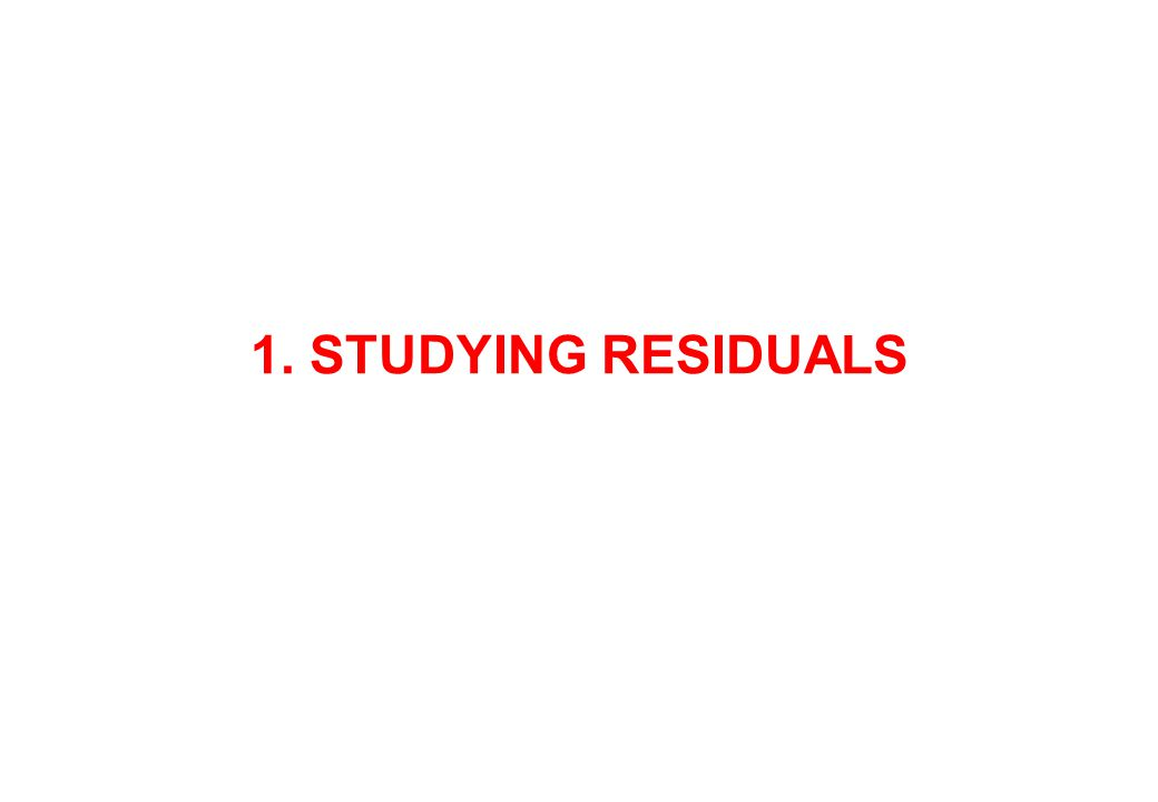 1. STUDYING RESIDUALS