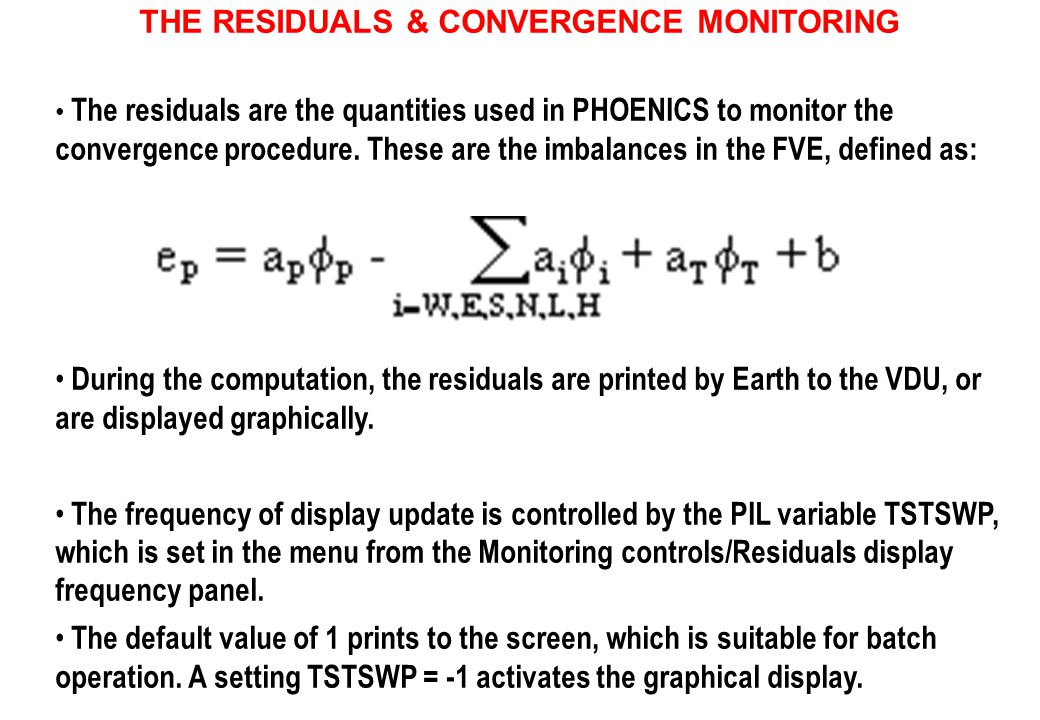 THE RESIDUALS & CONVERGENCE MONITORING