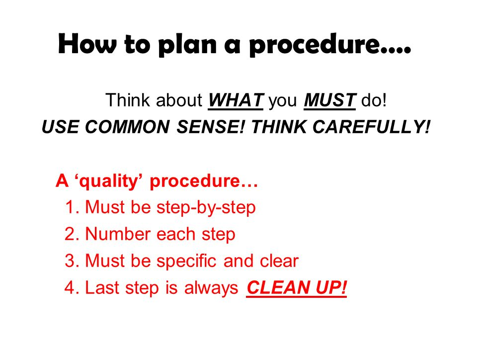How to plan a procedure….