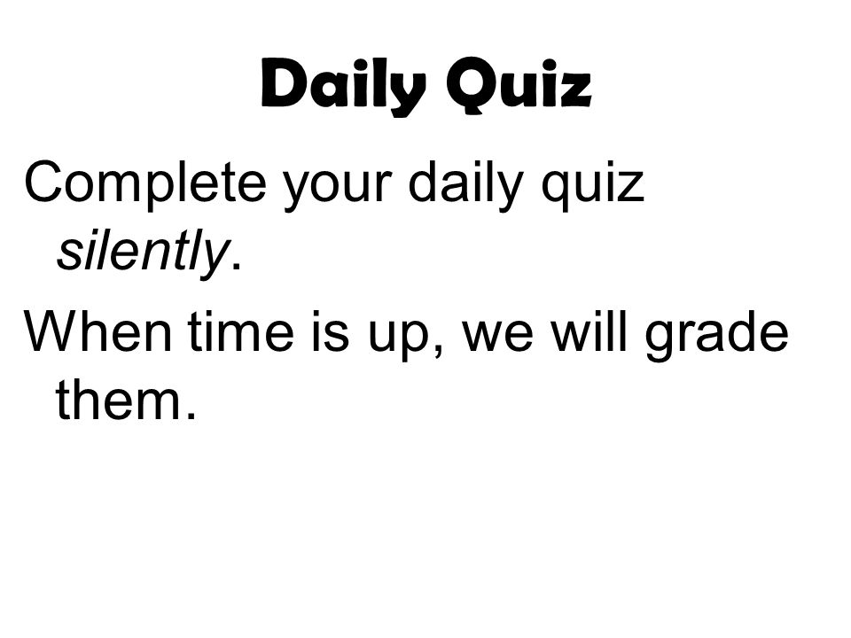 Daily Quiz Complete your daily quiz silently.