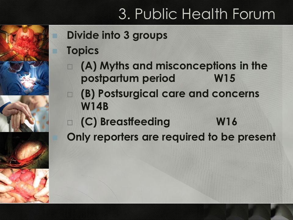 3. Public Health Forum Divide into 3 groups Topics