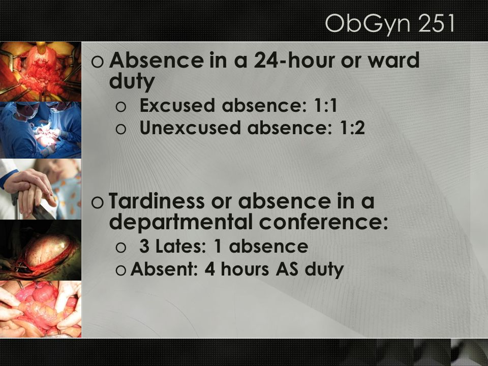 ObGyn 251 Absence in a 24-hour or ward duty