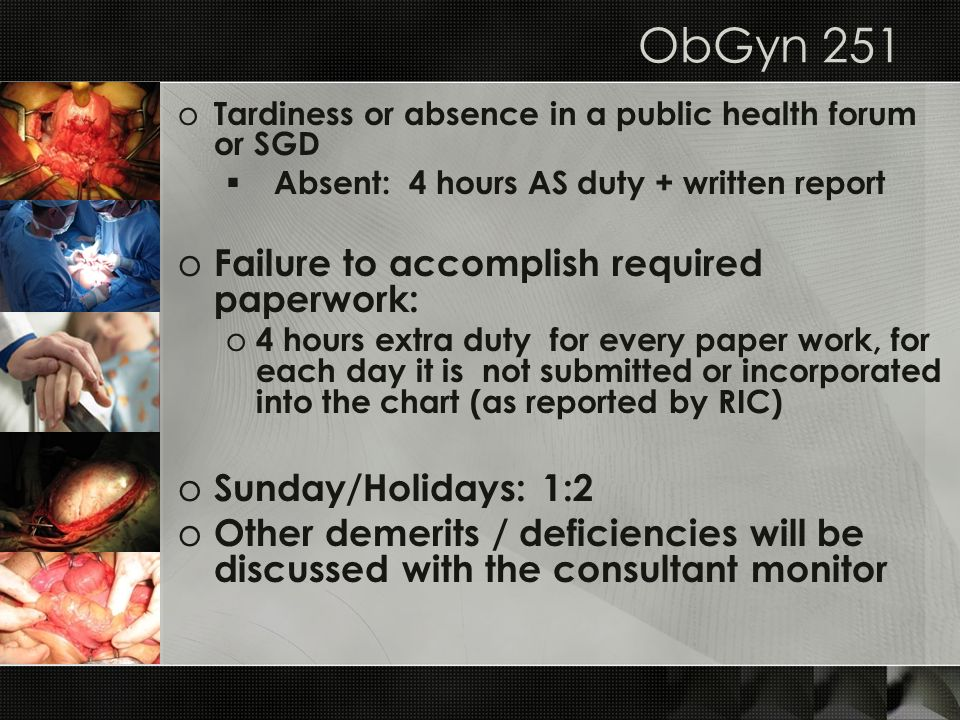 ObGyn 251 Failure to accomplish required paperwork: