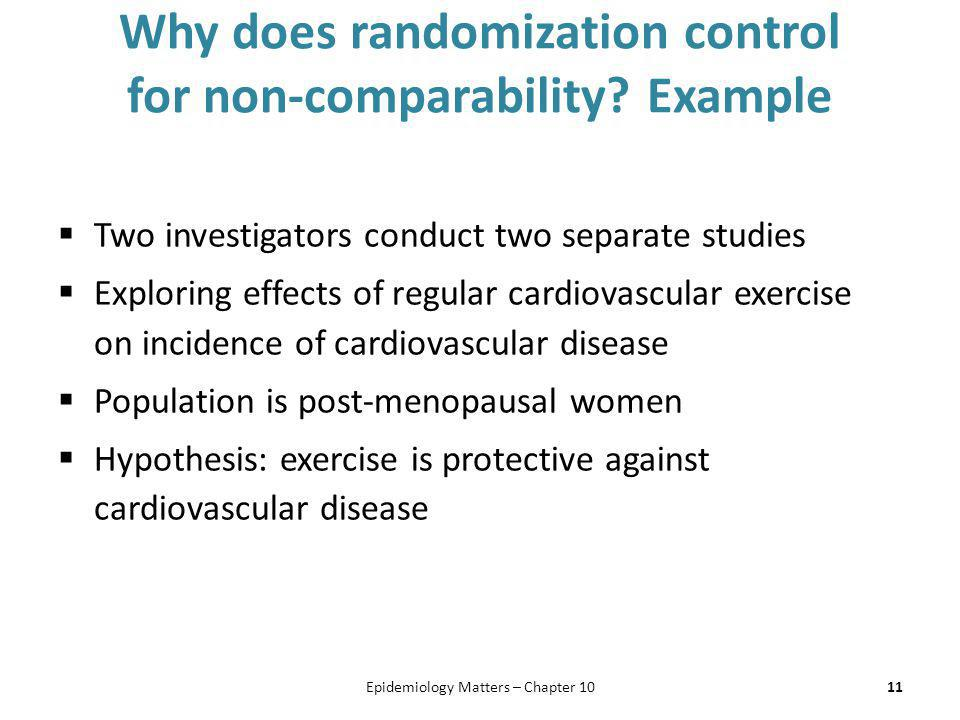 Why does randomization control for non-comparability Example