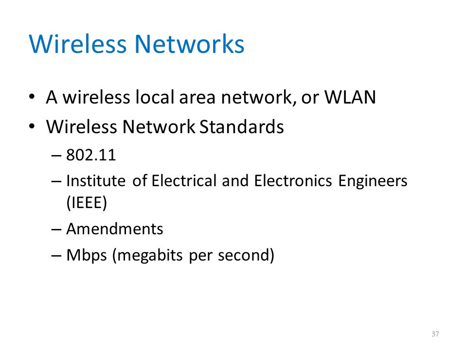 Wireless Networks A wireless local area network, or WLAN