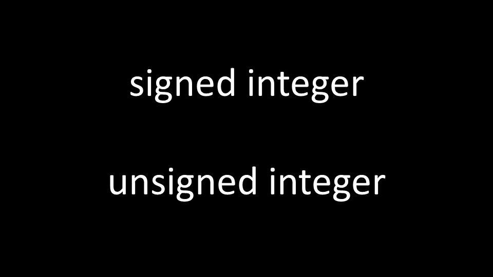 signed integer unsigned integer