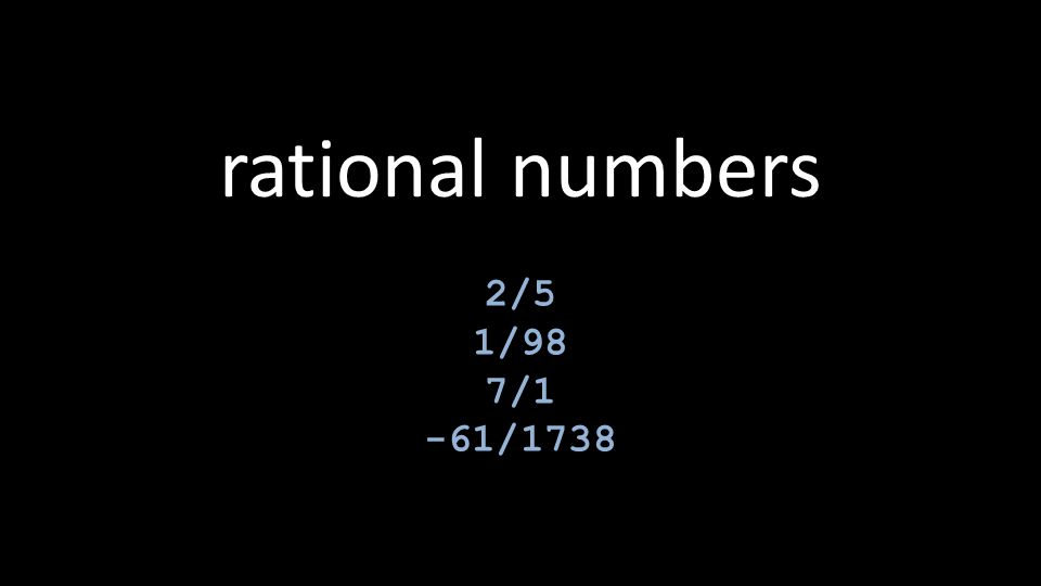 rational numbers 2/5 1/98 7/1 -61/1738