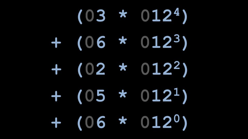 (03 * 0124) + (06 * 0123) + (02 * 0122) + (05 * 0121) + (06 * 0120)