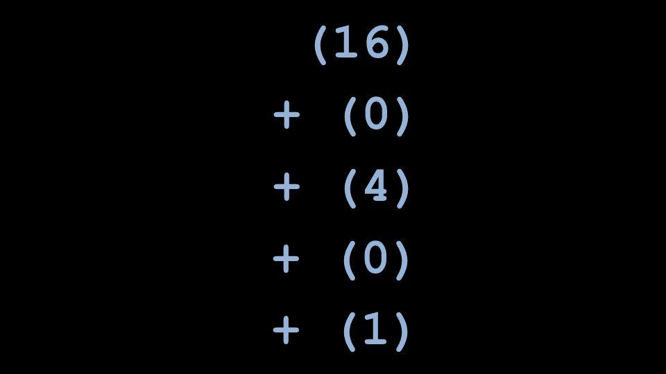 (16) + (0) + (4) + (1)