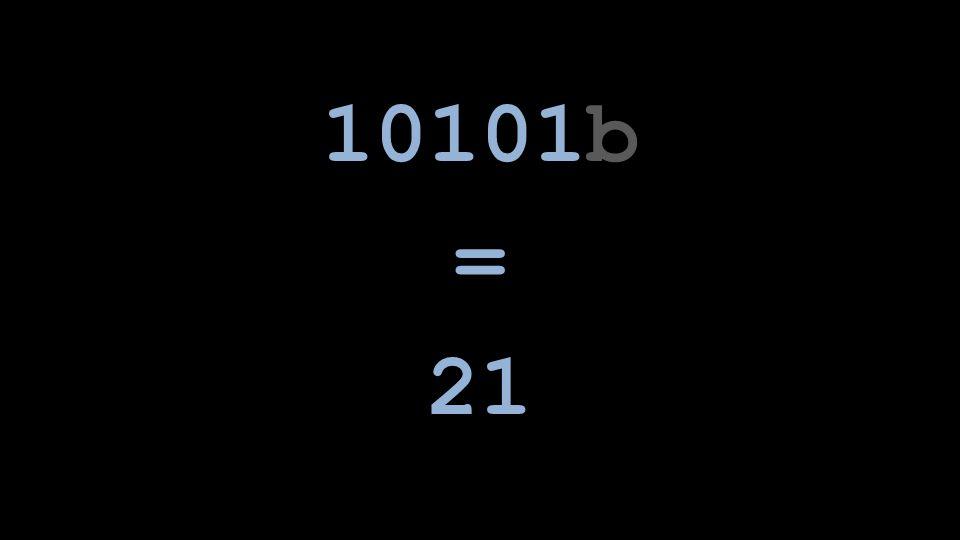 10101b = 21