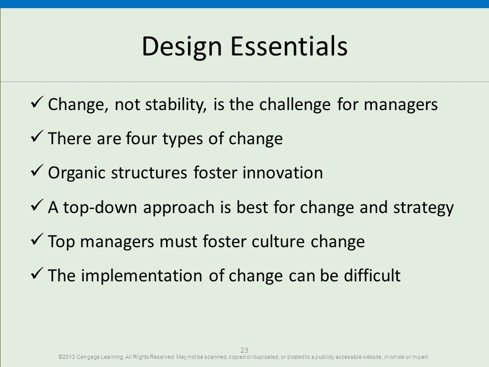 Design Essentials Change, not stability, is the challenge for managers