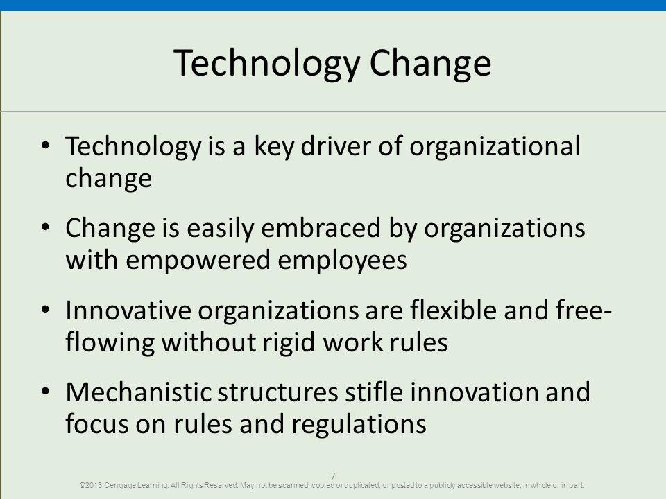 Technology Change Technology is a key driver of organizational change