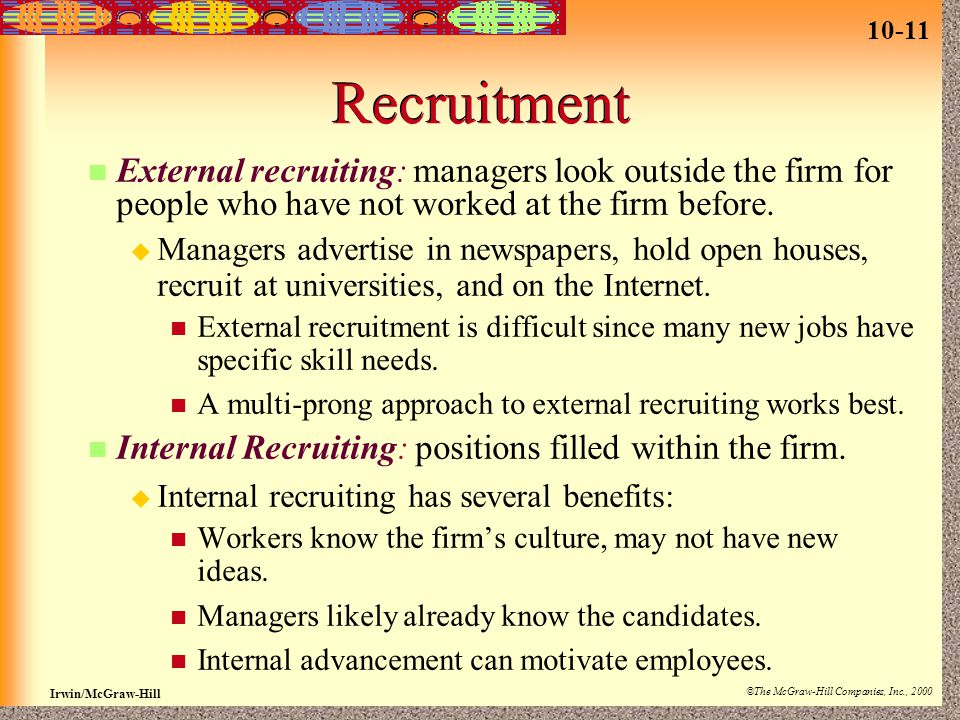 Recruitment External recruiting: managers look outside the firm for people who have not worked at the firm before.