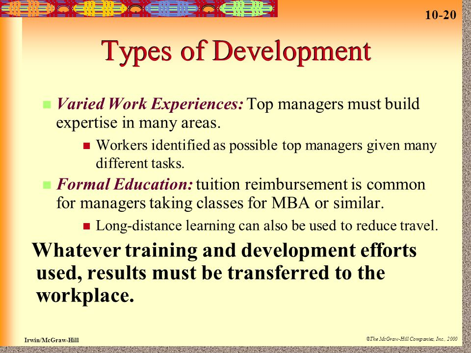 Types of Development Varied Work Experiences: Top managers must build expertise in many areas.