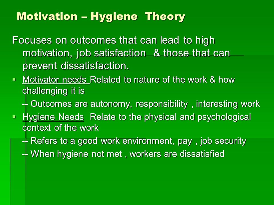 Motivation – Hygiene Theory