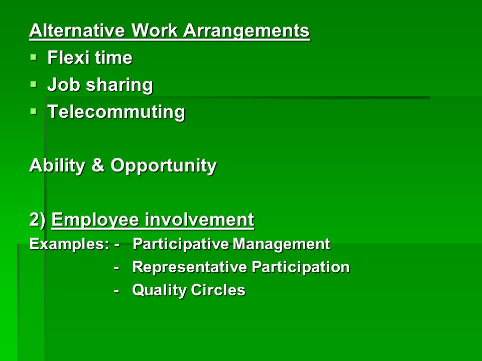 Alternative Work Arrangements Flexi time Job sharing Telecommuting