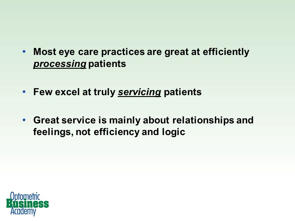Most eye care practices are great at efficiently processing patients