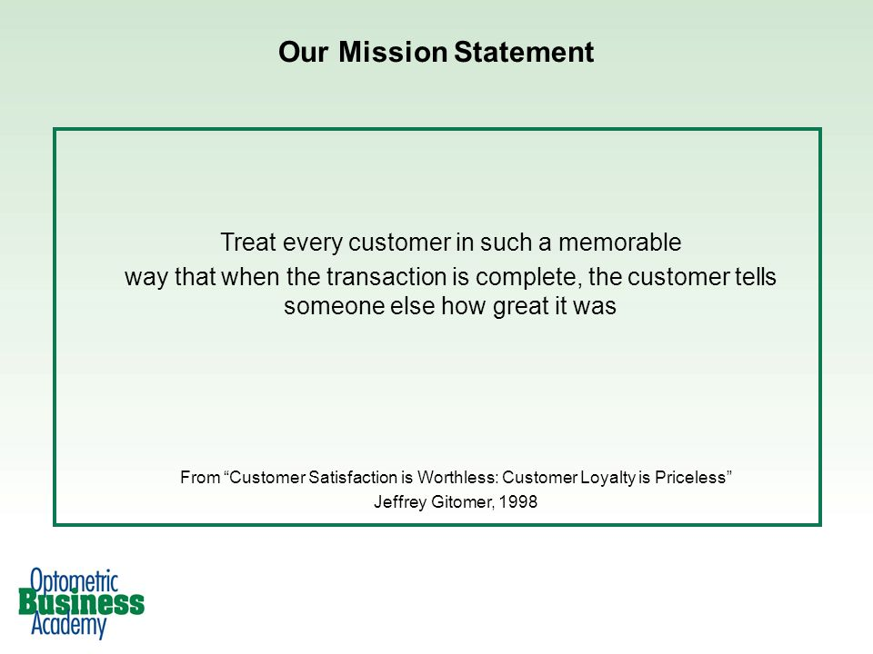 Treat every customer in such a memorable