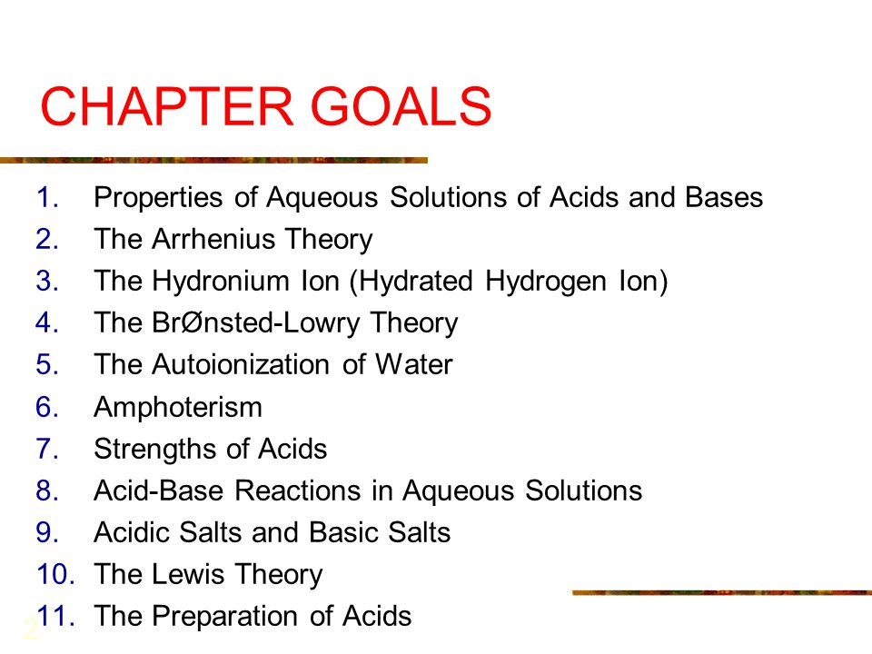 CHAPTER GOALS Properties of Aqueous Solutions of Acids and Bases