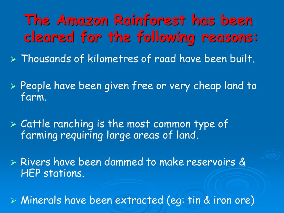 The Amazon Rainforest has been cleared for the following reasons: