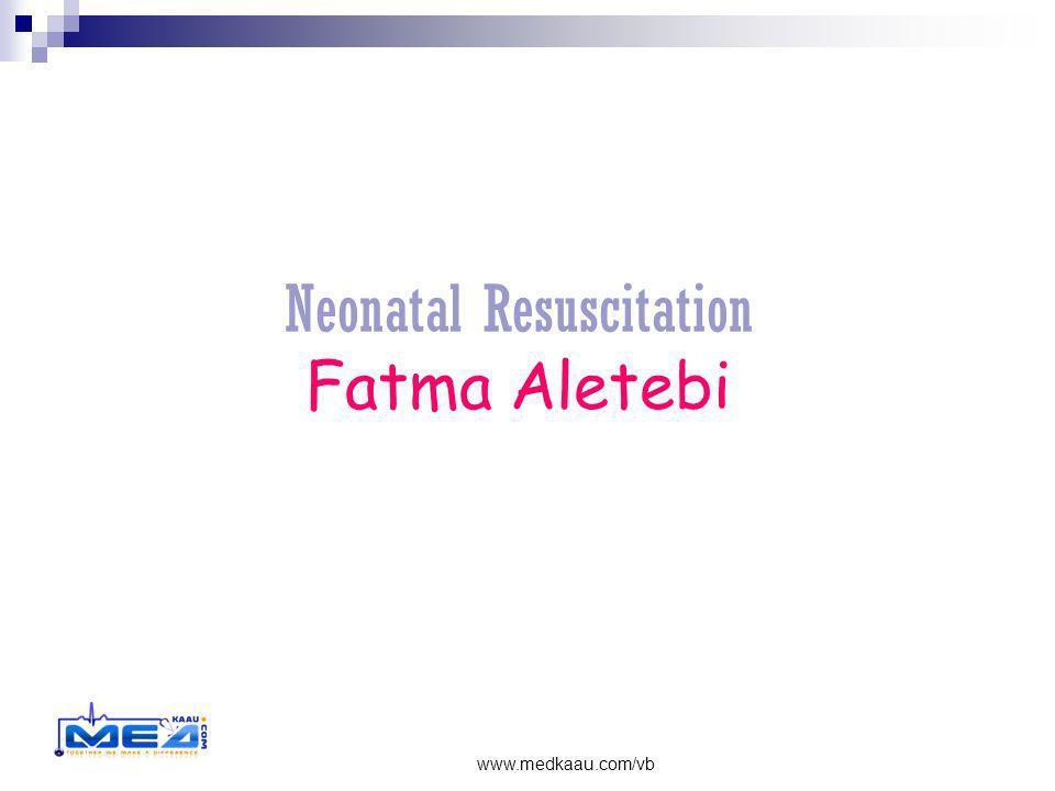 Neonatal Resuscitation Fatma Aletebi