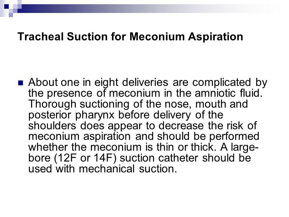Tracheal Suction for Meconium Aspiration