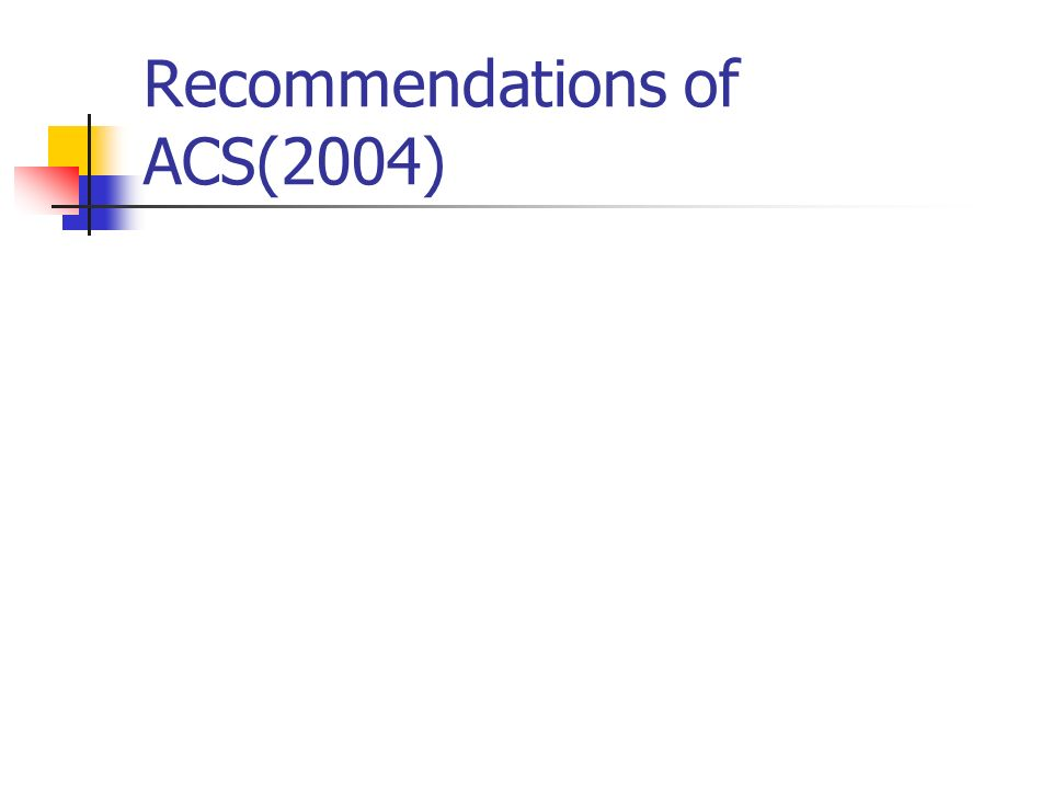 Recommendations of ACS(2004)