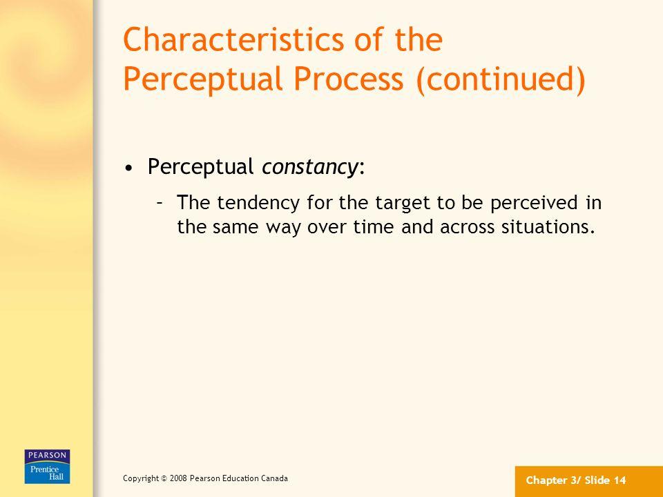 Characteristics of the Perceptual Process (continued)