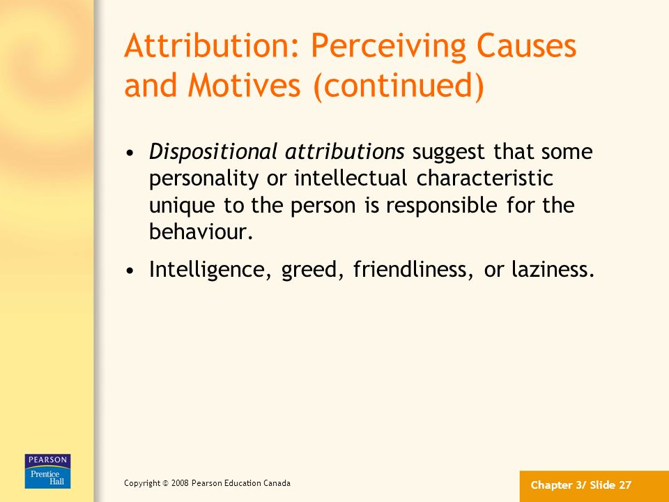 Attribution: Perceiving Causes and Motives (continued)