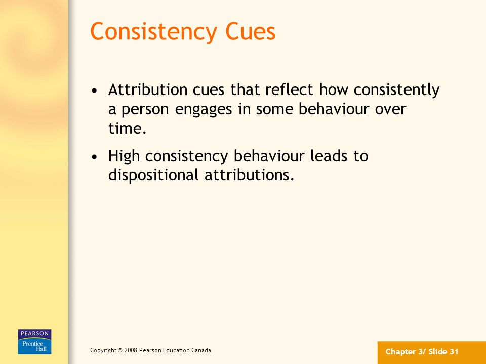 Consistency Cues Attribution cues that reflect how consistently a person engages in some behaviour over time.