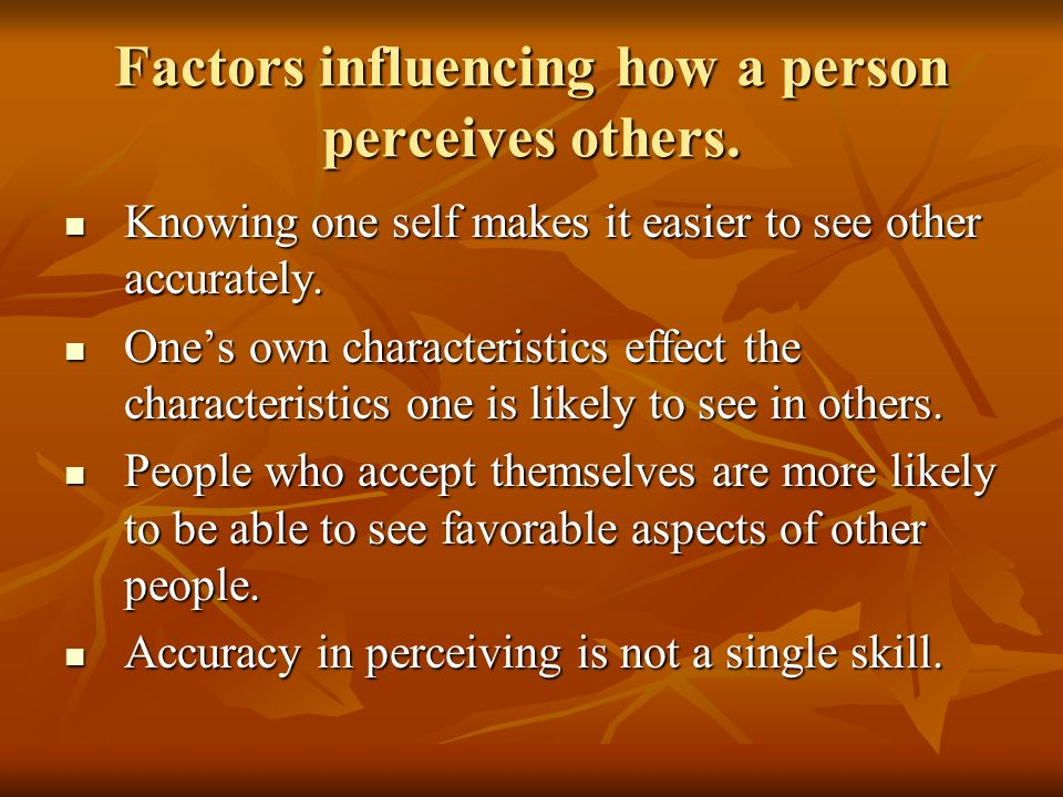Factors influencing how a person perceives others.