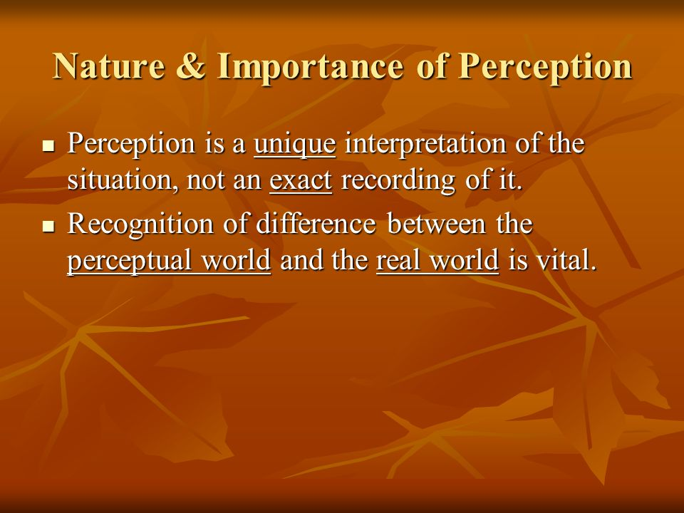Nature & Importance of Perception