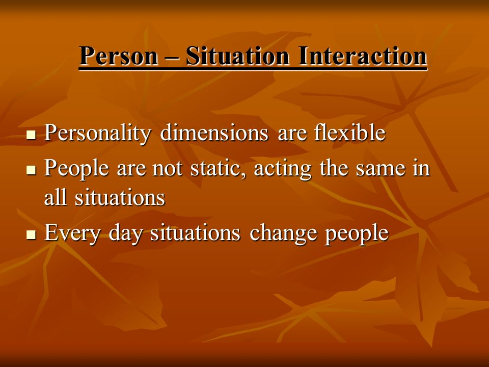 Person – Situation Interaction