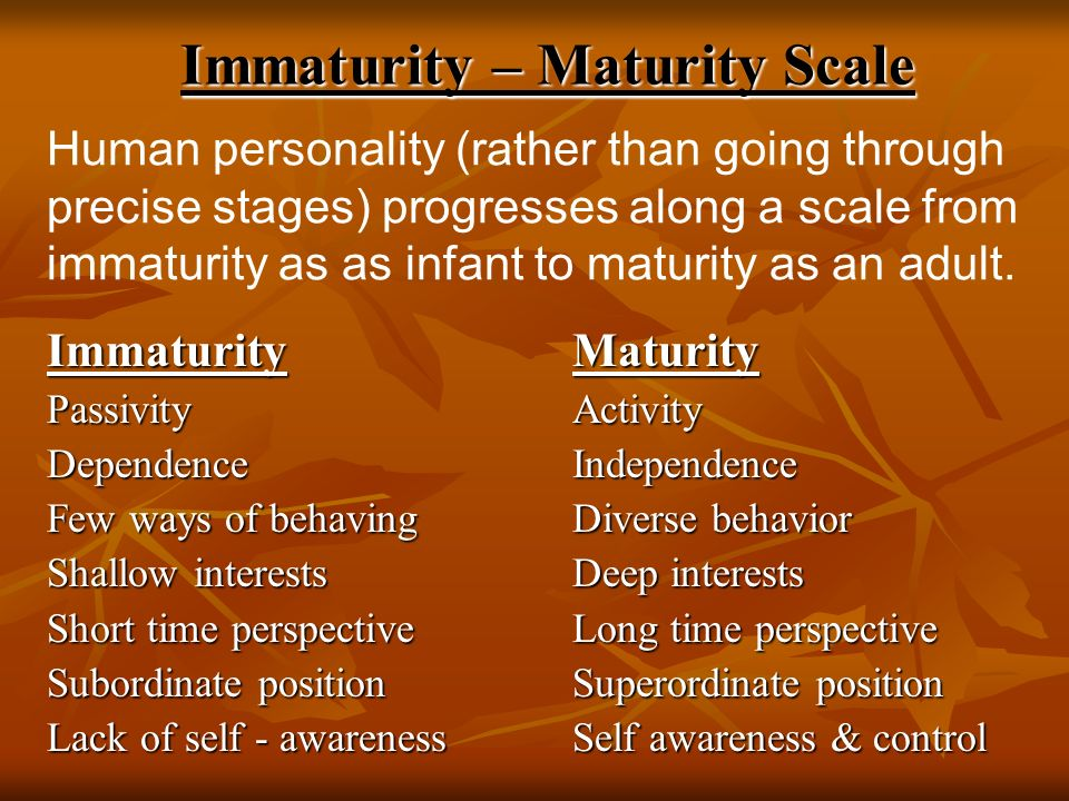 Immaturity – Maturity Scale