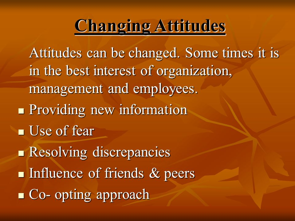 Changing Attitudes Providing new information Use of fear