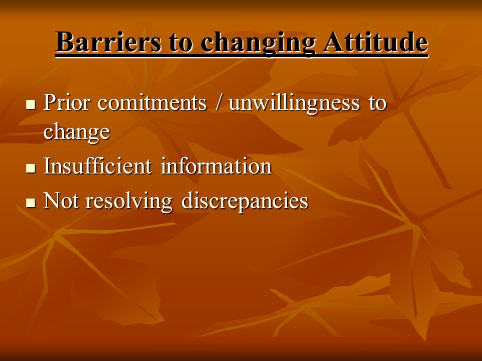 Barriers to changing Attitude