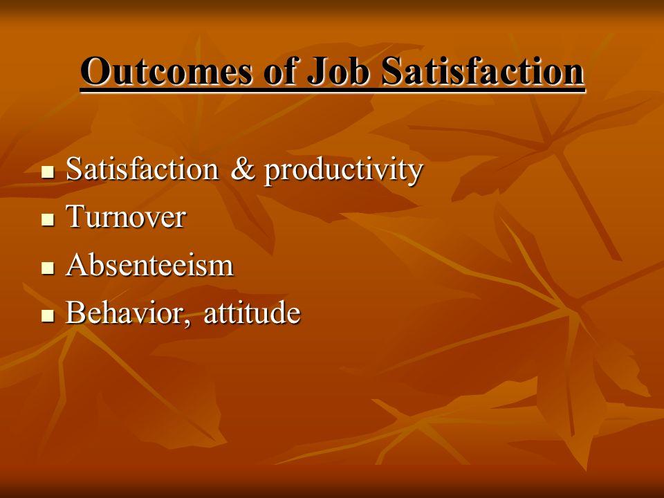 Outcomes of Job Satisfaction