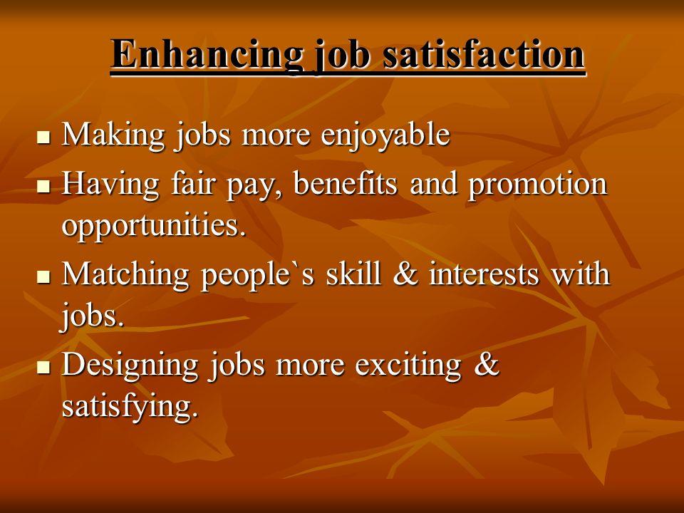 Enhancing job satisfaction
