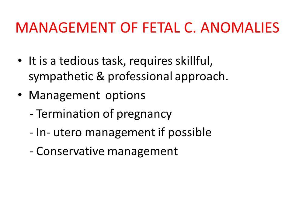 MANAGEMENT OF FETAL C. ANOMALIES