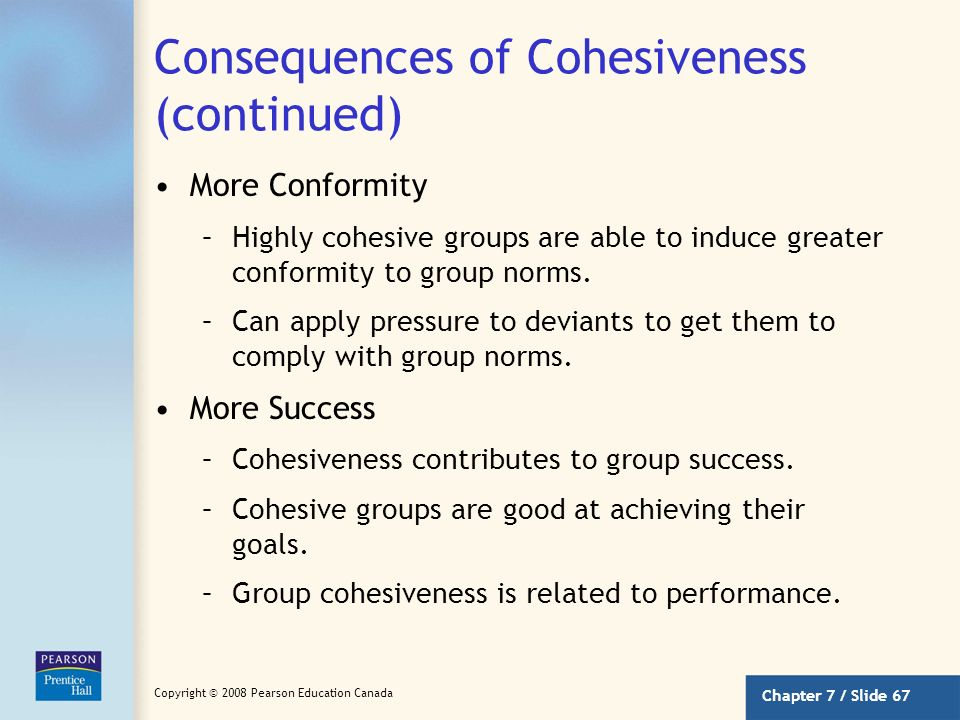 Consequences of Cohesiveness (continued)
