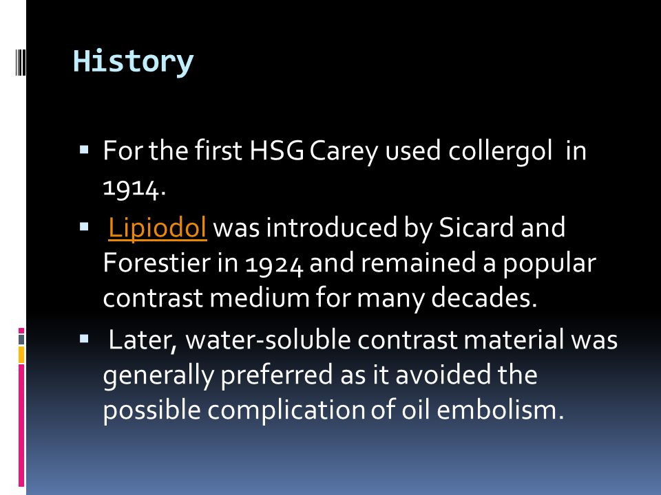 History For the first HSG Carey used collergol in 1914.