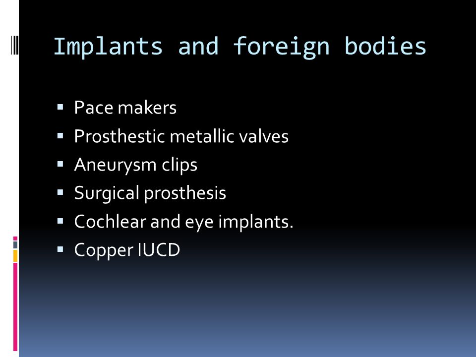Implants and foreign bodies