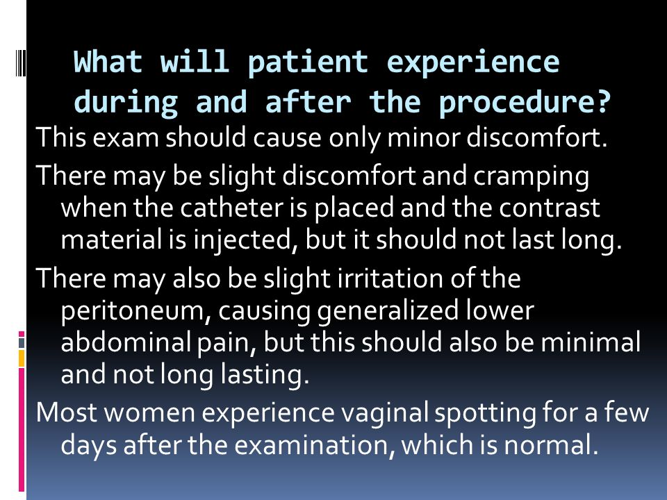What will patient experience during and after the procedure