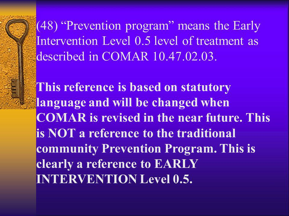 (48) Prevention program means the Early Intervention Level 0