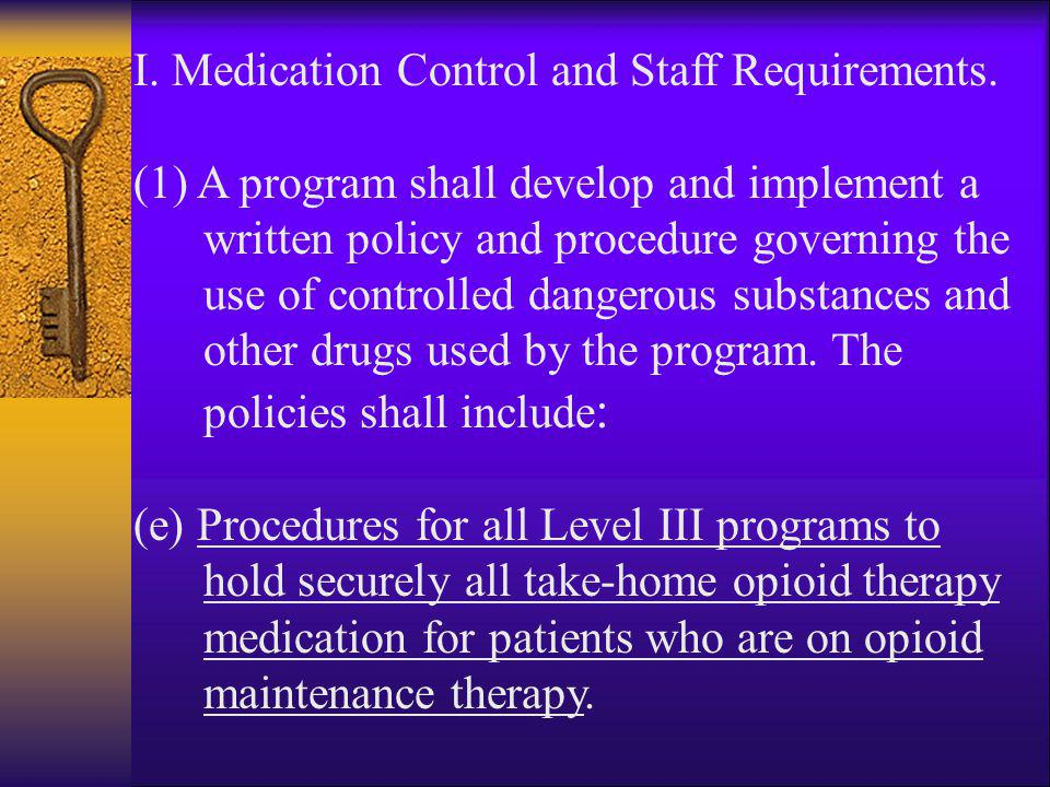 I. Medication Control and Staff Requirements.